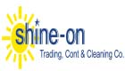 SHINE - ON TRADING CONT & CLEANING CO